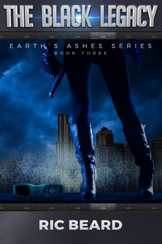 The Black Legacy (Earth's Ashes Series) (Volume 3) ebook