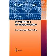 Privatisierung im Flughafensektor: Eine ordnungspolitische Analyse