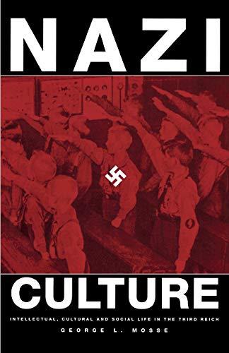 Nazi Culture: Intellectual, Cultural, and Social Life in...