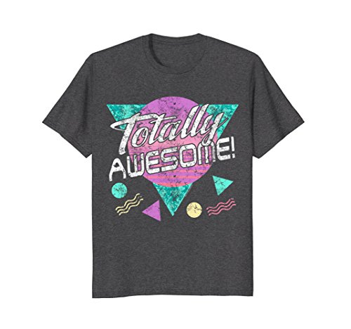 Totally Awesome Vintage Retro 80s 90's 1980's Party T-Shirt