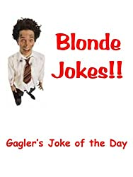 Blonde Jokes: 500 Blonde Jokes to Make Your Toes Curl!