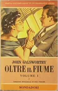 Oltre il fiume.: GALSWORTHY John -: Amazon.com: Books