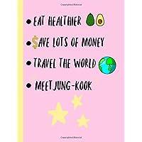 Eat healthier,Save lots of Money,Travel the World,Meet Jung-Kook: Kpop,Bias, Journal, Notebook,Bangtan boys,BTS,Diary,Lined,Unofficial: Use for Journalling,album,photo cards,Kookie,Art,Gift,Present