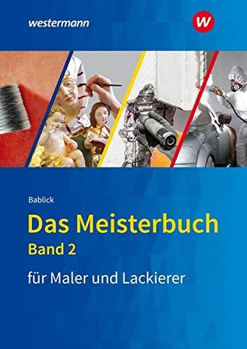 Das Meisterbuch Für Maler    Innen Und Lackierer    Innen  Das Meisterbuch Für Maler Und Lackierer  Band 2