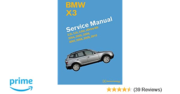 bmw x3 e83 service manual 2004 2005 2006 2007 2008 2009 rh amazon com 2009 BMW Premium Package Includes 2009 330I