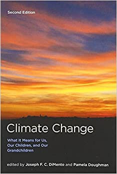 Book Climate Change: What It Means for Us, Our Children, and Our Grandchildren (American and Comparative Environmental Policy)