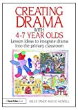 Creating Drama with 4-7 Year Olds, Miles Tandy and Jo Howell, 0415562589