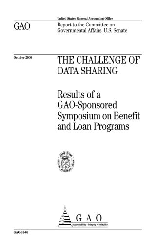 The Challenge of Data Sharing: Results of a Gao-Sponsored Symposium on Benefit and Loan Programs