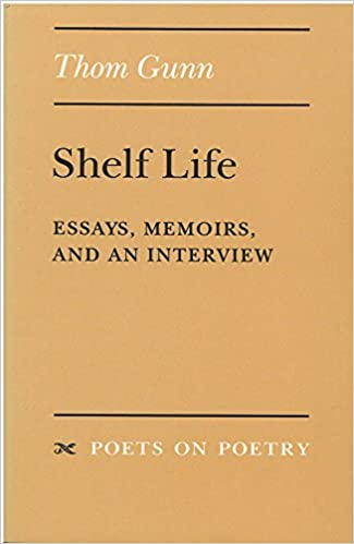 Shelf Life: Essays, Memoirs, and an Interview (Poets On Poetry)