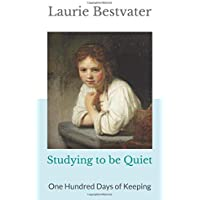 Studying to be Quiet: One Hundred Days of Keeping