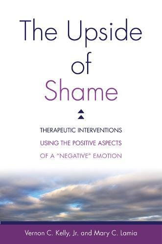 The Upside of Shame: Therapeutic Interventions Using the Positive Aspects of a