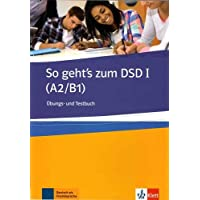 So geht's zum DSD I. Ubungs- und testbuch. Per le Scuole superiori