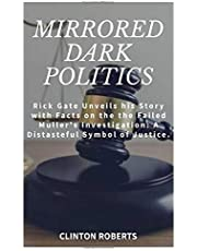 MIRRORED DARK POLITICS: Rick Gates Unveils his Story with Facts on the Failed Muller's Investigation: A Distasteful Symbol of Justice.