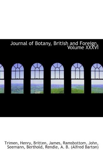 Journal of Botany, British and Foreign, Volume XXXVI