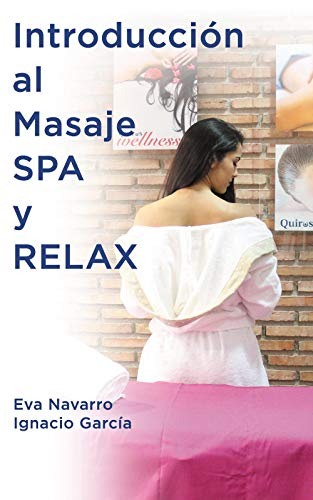 Introducción al Masaje Spa y Relax (Spanish Edition)