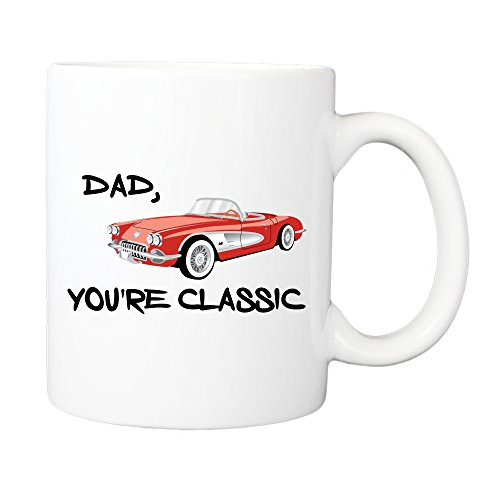 Dad, You're Classic Coffee Mug, Corvette mug, Dad Gift, Father Gift Cute mug, mans gift (11 oz)