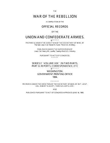 War of the Rebellion: The Official Records of the Union and Confederate Armies and Navies: Series 1 - Volume 19 (Part II)