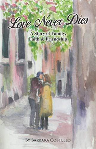 Love Never Dies: A Story of Family, Faith & - Love Dies