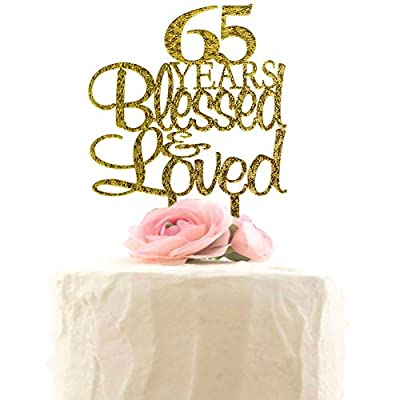 65 Years Blessed & Loved Cake Topper, 65th Birthday Wedding Anniversary Party Decorations (Gold Glitter)