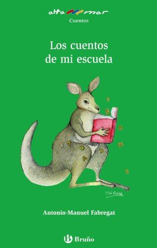 Los cuentos de mi escuela/ The Tales of My School (Alta Mar/ Open Sea) (Spanish Edition) [Antonio Manuel Fabregat] (Tapa Blanda)