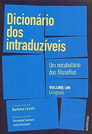 Dicionário dos intraduzíveis – Vol. 1 (Línguas): Um vocabulário das filosofias: Volume 1