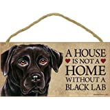 "1 X A house is not a home without Black Labrador Retriever - 5"" x 10"" Door Sign"
