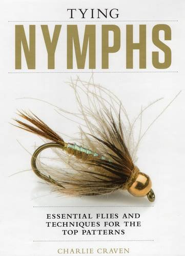 (Tying Nymphs: Essential Flies and Techniques for the Top Patterns)