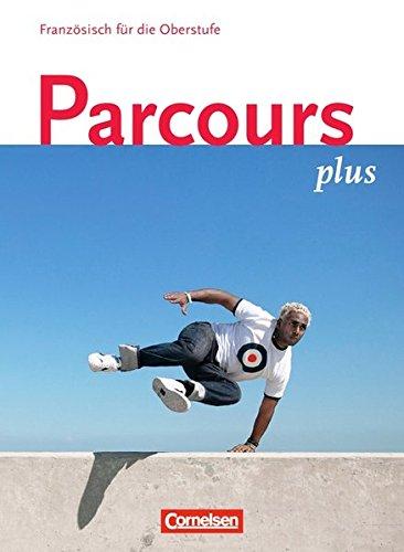 Parcours plus: Französisch für die Oberstufe, Lese- und Arbeitsbuch
