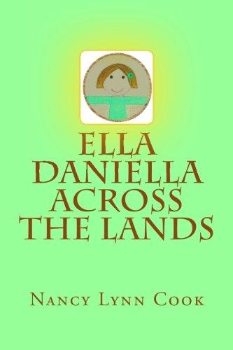 Ella Daniella Across the Lands (Ella Daniella Christian Children's Books Series) (Volume 2)