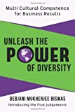 Unleash the Power of Diversity, Debjani Mukherjee Biswas, 1481760750
