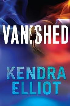 Vanished (Callahan & McLane Book 1) by [Elliot, Kendra]