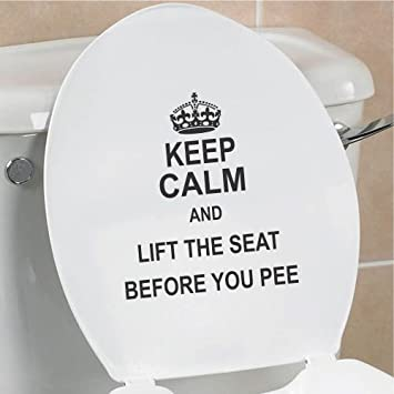 Awesome Slap Art Keep Calm And Lift The Seat Before You Pee Funny Toilet Seat Bathroom Home Vinyl Decal Sticker Alphanode Cool Chair Designs And Ideas Alphanodeonline