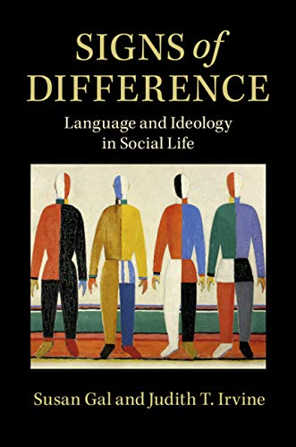 Signs of Difference: Language and Ideology in Social Life by [Gal, Susan, Irvine, Judith T.]
