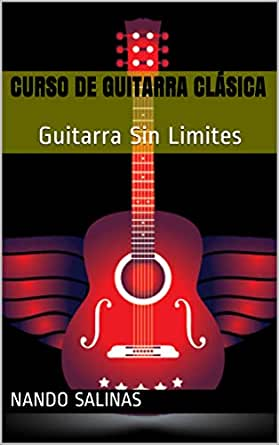 Curso de Guitarra Clásica: Guitarra Sin Limites eBook: Salinas ...