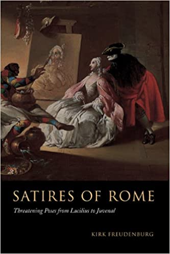 Satires Of Rome Threatening Poses From Lucilius To Juvenal