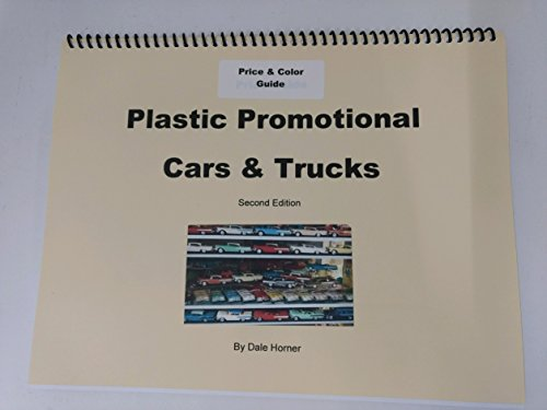 - Price Guide of Plastic Promotional Cars & Trucks - Second Edition