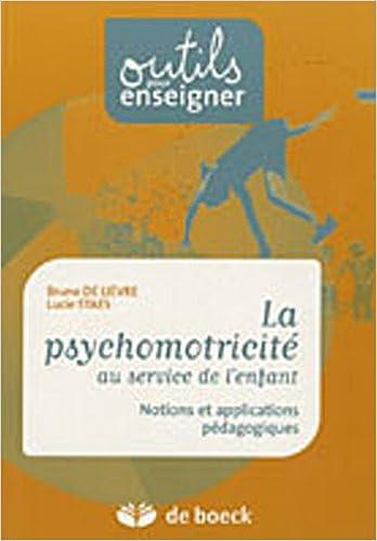 Livres gratuits en ligne La psychomotricité au service de l'enfant : Notions et applications pédagogiques pdf, epub