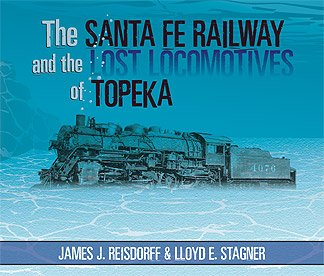 The Santa Fe Railway and the Lost Locomotives of Topeka