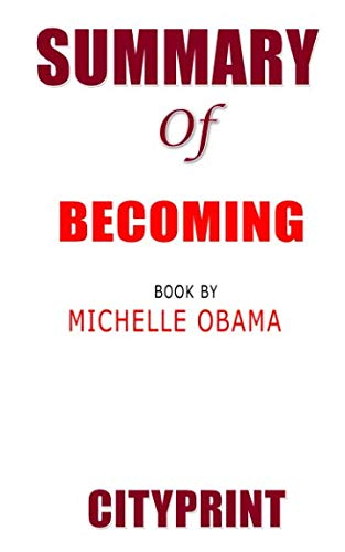 Summary of Becoming | Book by Michelle Obama