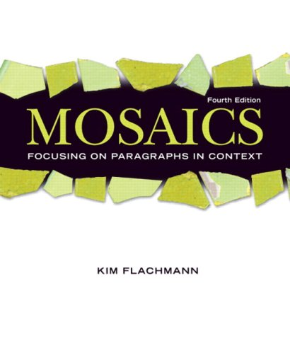 Mosaics: Focusing on Paragraphs in Context (with MyWritingLab Student Access Code Card) (4th Edition) (Flachmann Develop