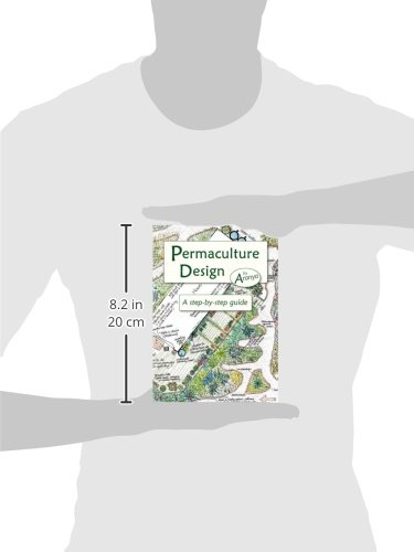 Permaculture Design: A Step-by-Step Guide: Aranya, Patrick ...