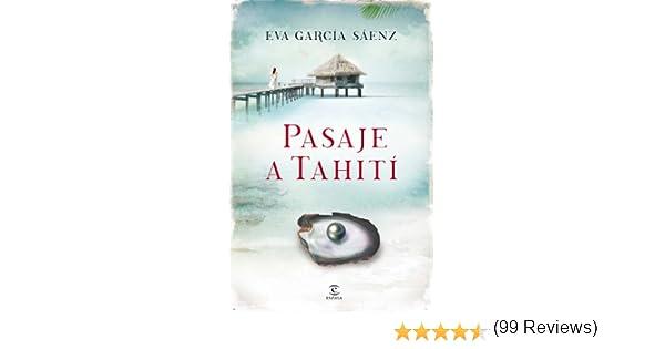 Pasaje a Tahití eBook: Eva García Sáenz: Amazon.es: Tienda Kindle