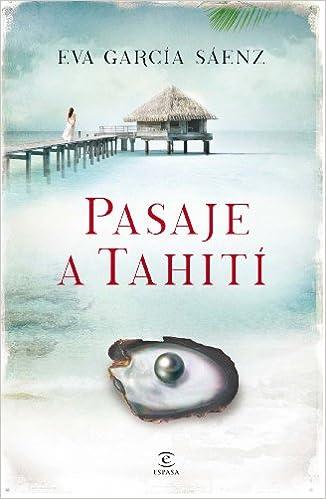 Pasaje a Tahití (ESPASA NARRATIVA): Amazon.es: Eva García ...