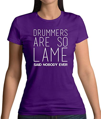 Drummers are So Lame Said Nobody Ever - Womens T-Shirt - Purple - XXL