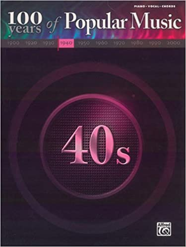 100 Years Of Popular Music 40s Pianovocalchords Alfred Music