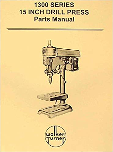 Walker Turner 1300 Series 15 Drill Press Parts Manual Misc