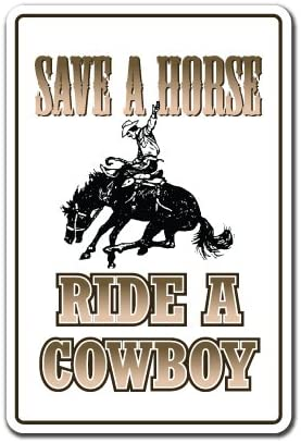 SAVE A HORSE Sign cowboy redneck rodeo gift cowgirl rider riding pony rodeo
