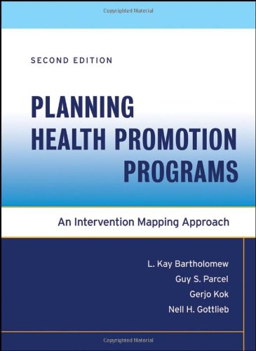 Planning HealthPromotion Programs : Intervention Mapping, 2nd Edition