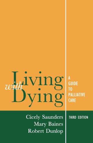 Living with Dying: A Guide for Palliative Care (Oxford Medical Publications) by Oxford University Press