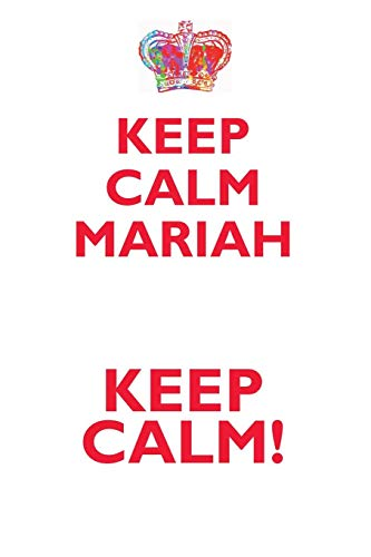 Keep Calm Mariah! Affirmations Workbook Positive Affirmations Workbook Includes: Mentoring Questions, Guidance, Supporting ()